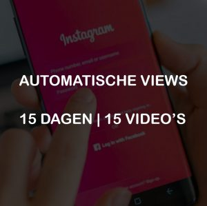 AUTOMATISCHE VIEWS 15 DAGEN 15 VIDEOS